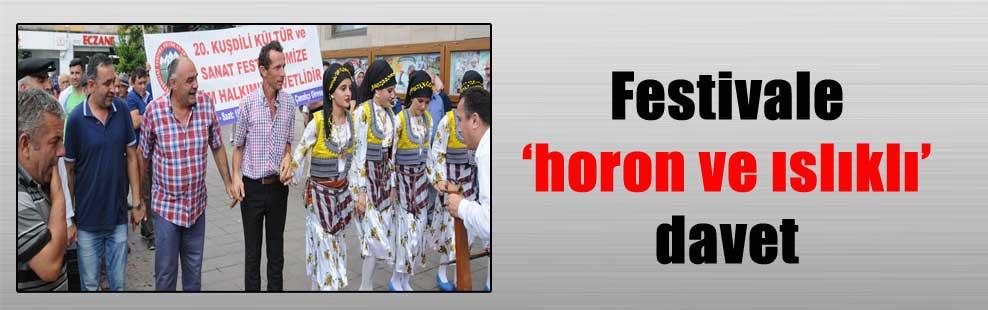 Festivale 'horon ve ıslıklı' davet