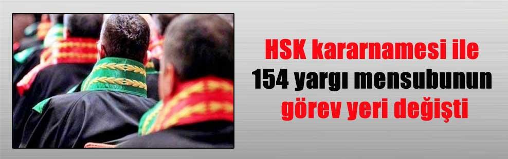 HSK kararnamesi ile 154 yargı mensubunun görev yeri değişti