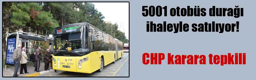 5001 otobüs durağı ihaleyle satılıyor! CHP karara tepkili
