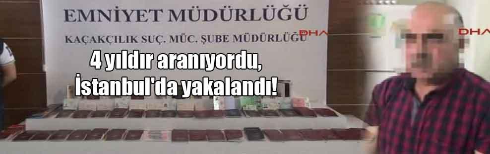 4 yıldır aranıyordu, İstanbul'da yakalandı!