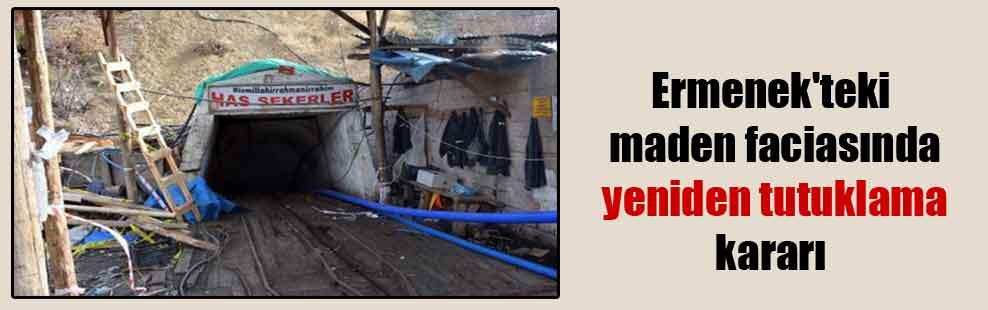 Ermenek'teki maden faciasında yeniden tutuklama kararı