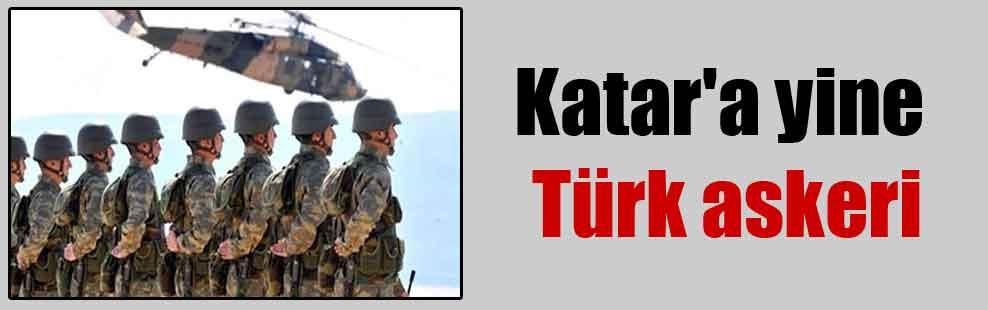 Katar'a yine Türk askeri