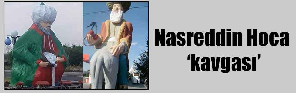Nasreddin Hoca 'kavgası'