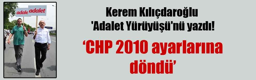 Kerem Kılıçdaroğlu 'Adalet Yürüyüşü'nü yazdı!
