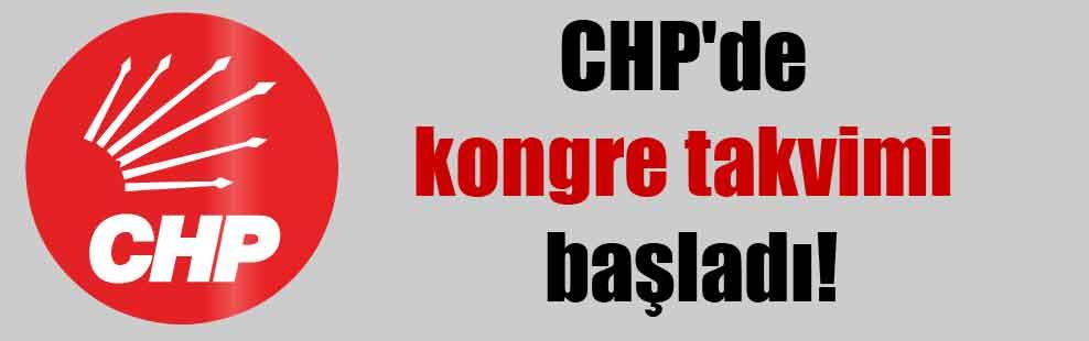 CHP'de kongre takvimi başladı!