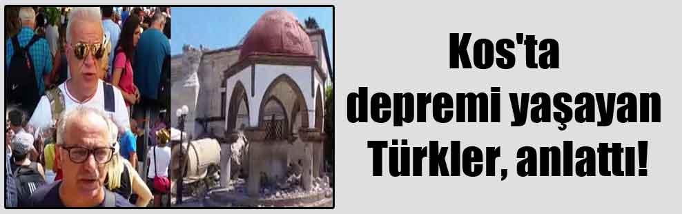 Kos'ta depremi yaşayan Türkler, anlattı!
