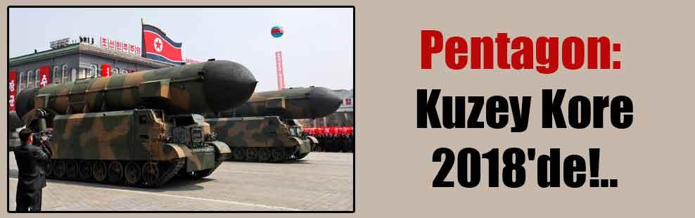 Pentagon: Kuzey Kore 2018'de!..