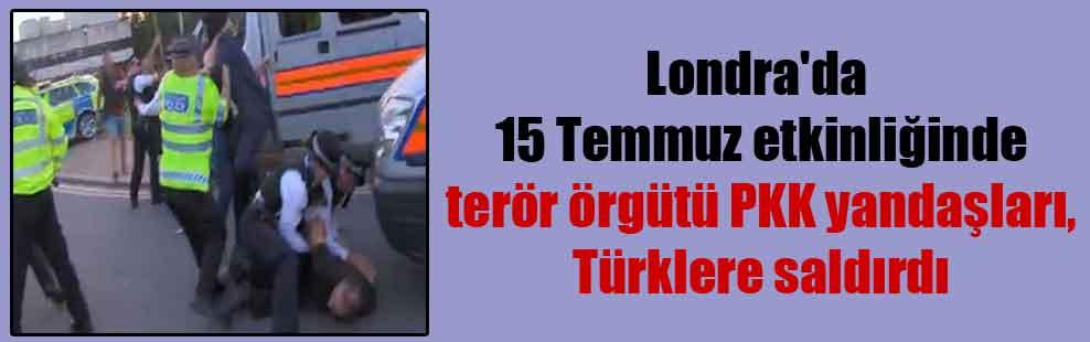 Londra'da 15 Temmuz etkinliğinde terör örgütü PKK yandaşları, Türklere saldırdı