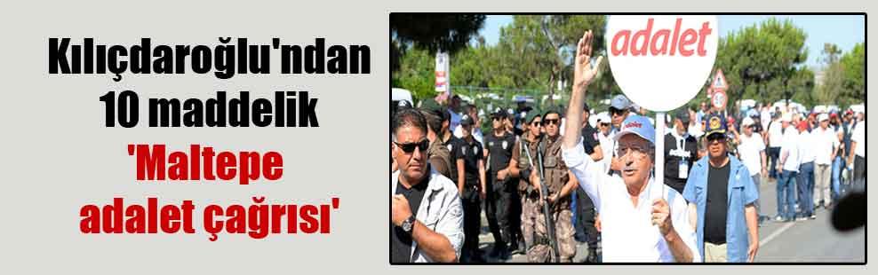 Kılıçdaroğlu'ndan 10 maddelik 'Maltepe adalet çağrısı'