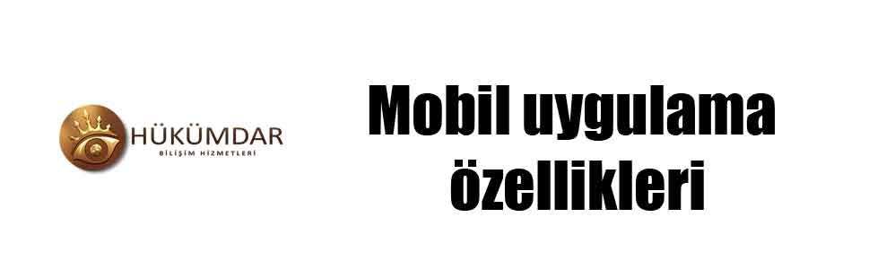 Mobil uygulama özellikleri