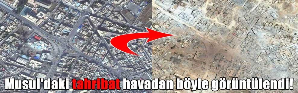 Musul'daki tahribat havadan böyle görüntülendi!