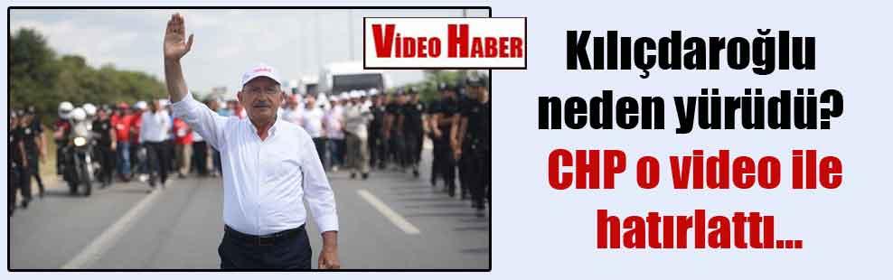 Kılıçdaroğlu neden yürüdü? CHP o video ile hatırlattı…