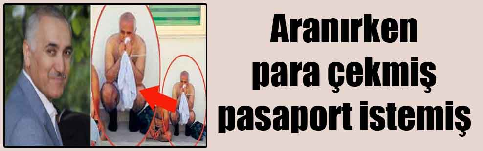 Aranırken para çekmiş pasaport istemiş