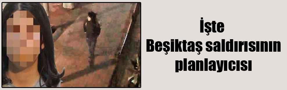 İşte Beşiktaş saldırısının planlayıcısı