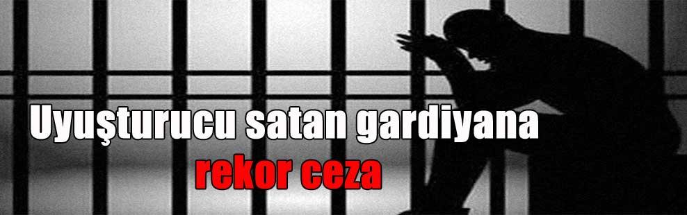 Uyuşturucu satan gardiyana rekor ceza