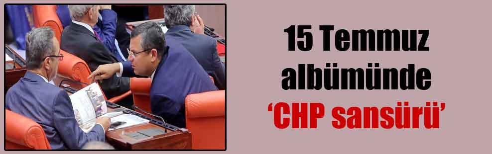 15 Temmuz albümünde 'CHP sansürü'