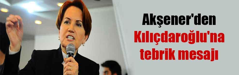 Akşener'den Kılıçdaroğlu'na tebrik mesajı