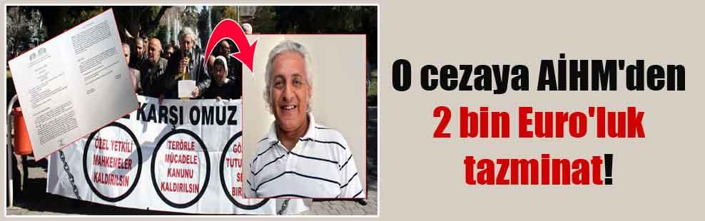 O cezaya AİHM'den 2 bin Euro'luk tazminat!