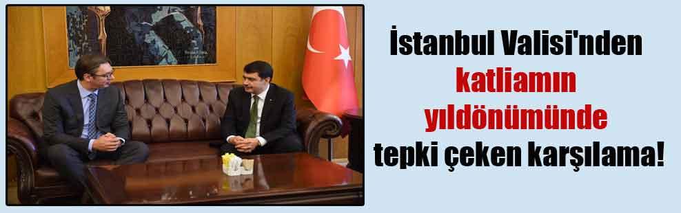 İstanbul Valisi'nden katliamın yıldönümünde tepki çeken karşılama!