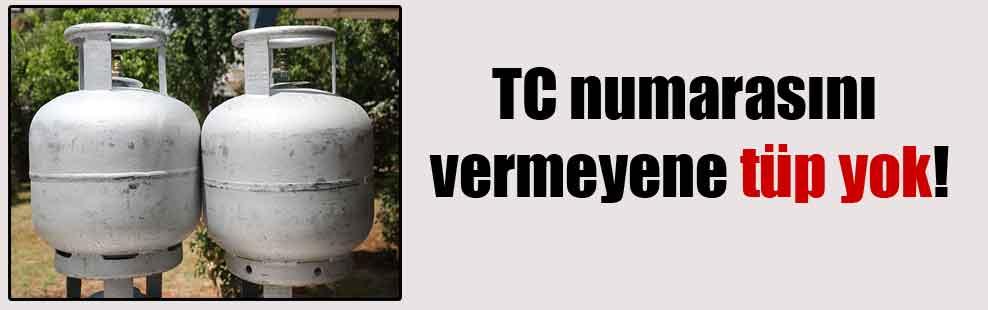 TC numarasını vermeyene tüp yok!