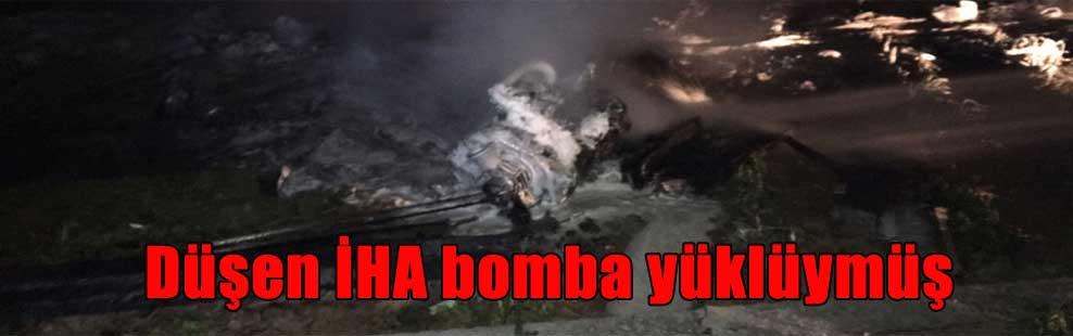 Düşen İHA bomba yüklüymüş