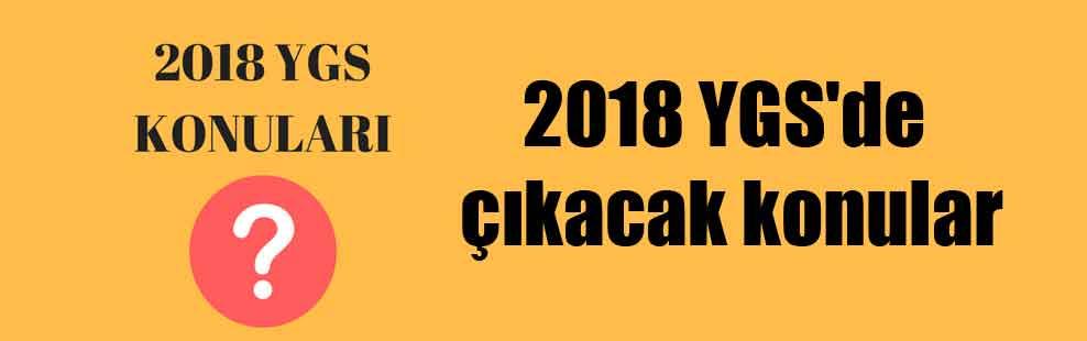 2018 YGS'de çıkacak konular