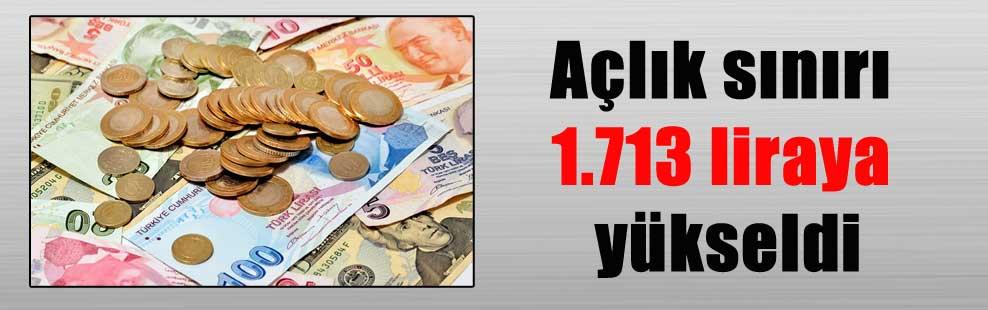 Açlık sınırı 1.713 liraya yükseldi