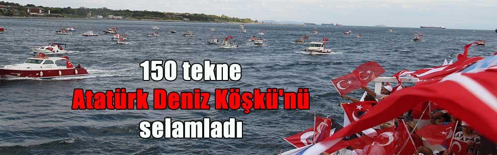 150 tekne Atatürk Deniz Köşkü'nü selamladı