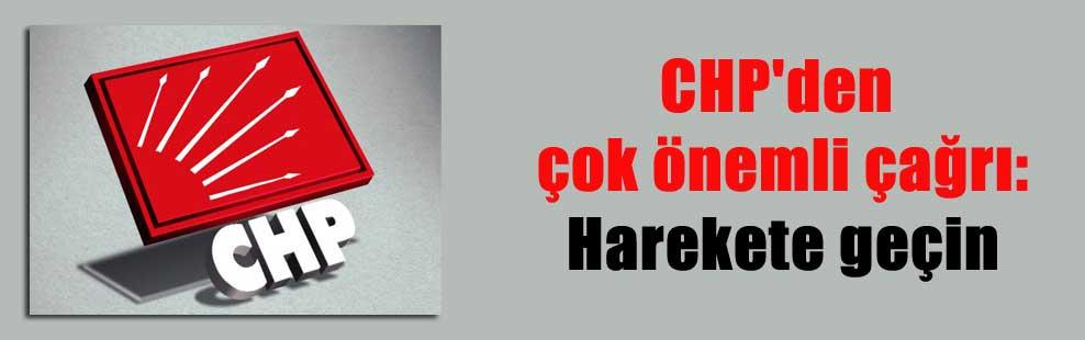 CHP'den çok önemli çağrı: Harekete geçin