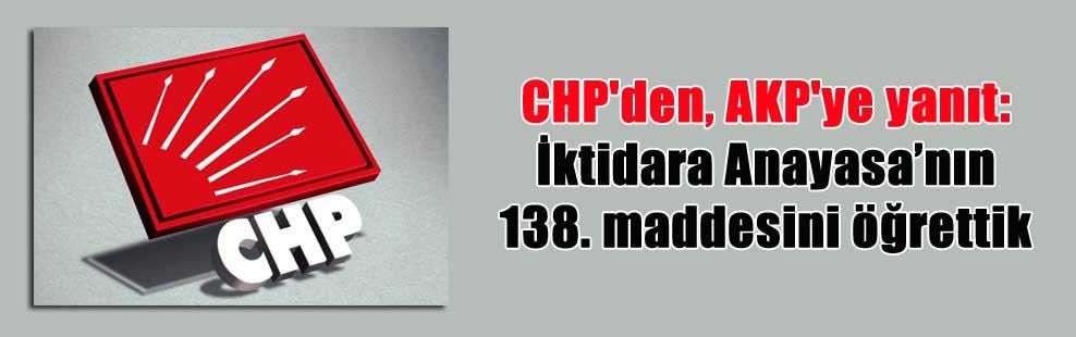 CHP'den, AKP'ye yanıt: İktidara Anayasa'nın 138. maddesini öğrettik