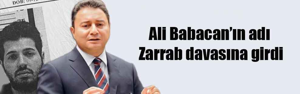 Ali Babacan'ın adı Zarrab davasına girdi