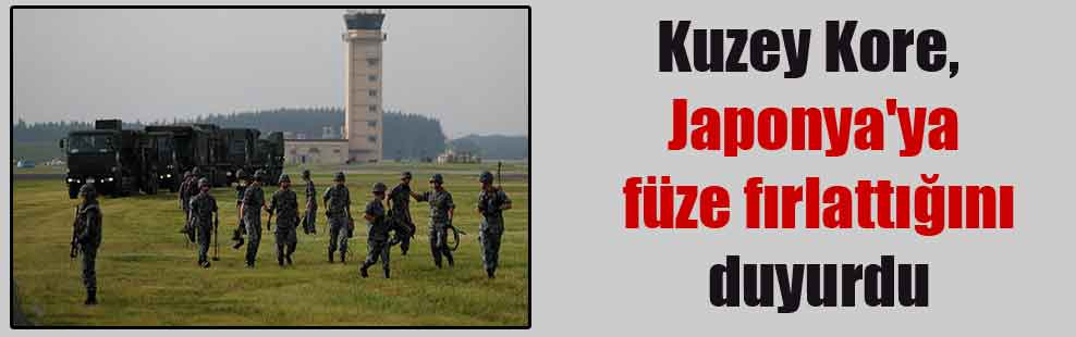 Kuzey Kore, Japonya'ya füze fırlattığını duyurdu