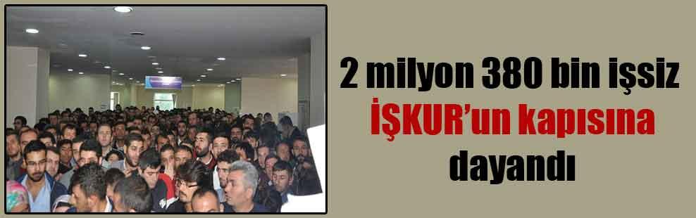 2 milyon 380 bin işsiz İŞKUR'un kapısına dayandı