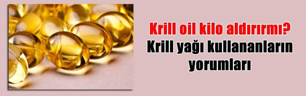 Krill oil kilo aldırırmı? Krill yağı kullananların yorumları