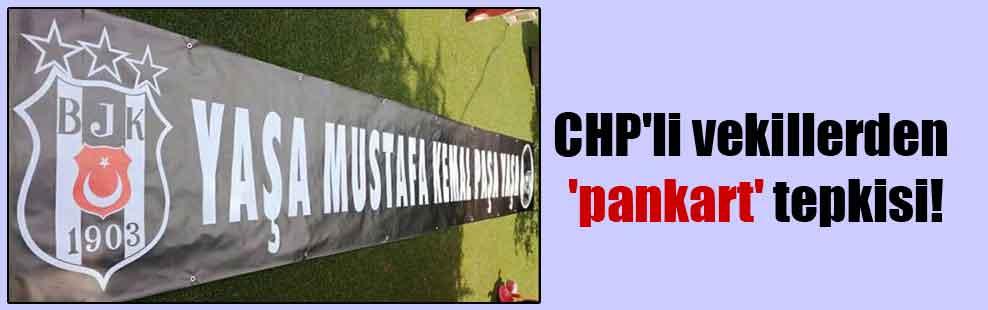 CHP'li vekillerden 'pankart' tepkisi!
