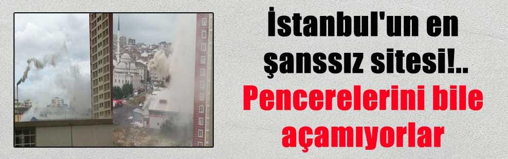 İstanbul'un en şanssız sitesi!..Pencerelerini bile açamıyorlar