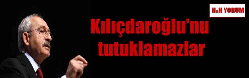 Kılıçdaroğlu'nu tutuklamazlar