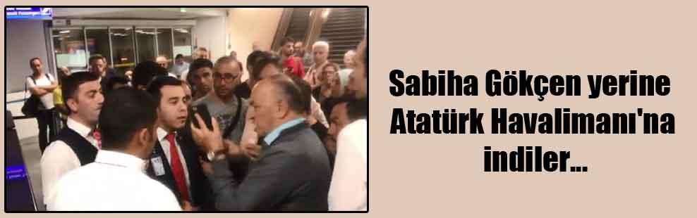 Sabiha Gökçen yerine Atatürk Havalimanı'na indiler…