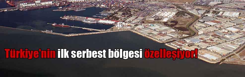 Türkiye'nin ilk serbest bölgesi özelleşiyor!