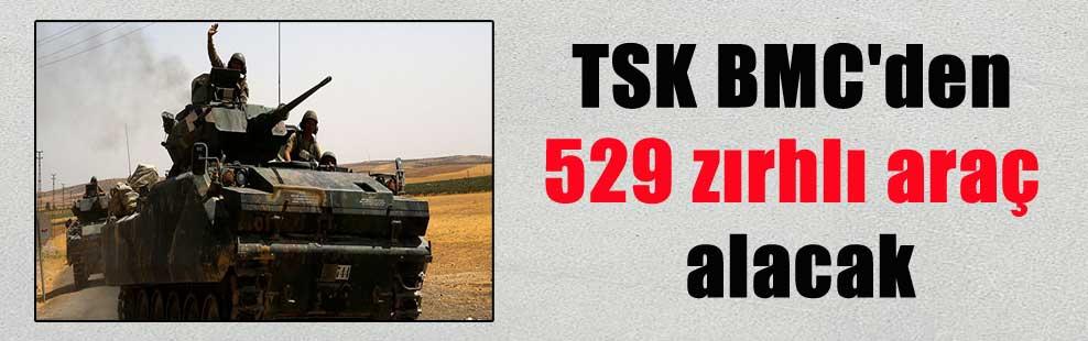 TSK BMC'den 529 zırhlı araç alacak