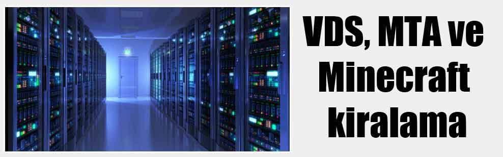 VDS, MTA ve Minecraft kiralama