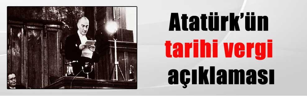Atatürk'ün tarihi vergi açıklaması