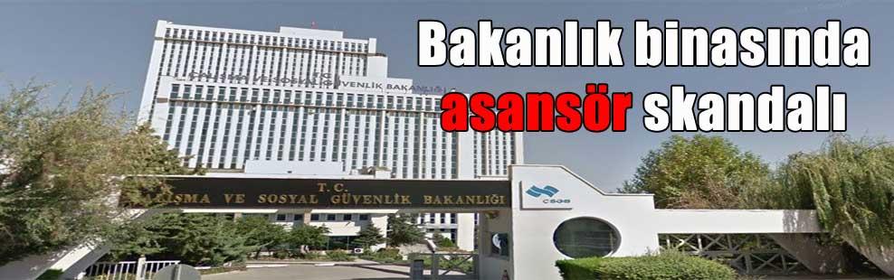 Bakanlık binasında asansör skandalı