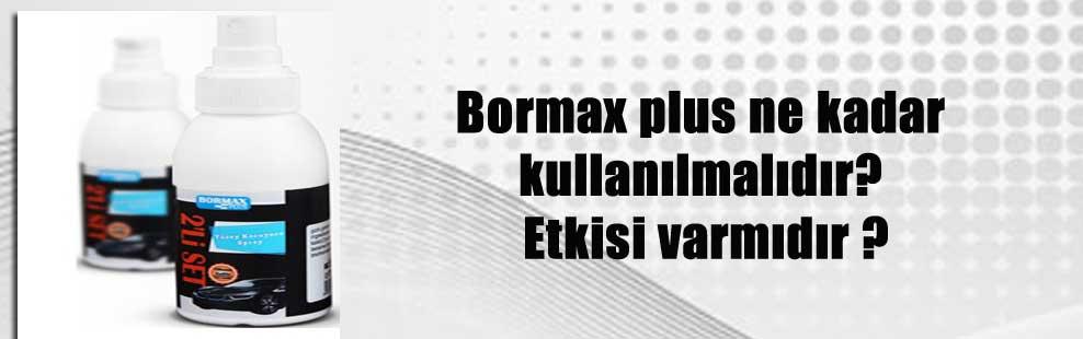 Bormax plus ne kadar kullanılmalıdır? Etkisi varmıdır ?