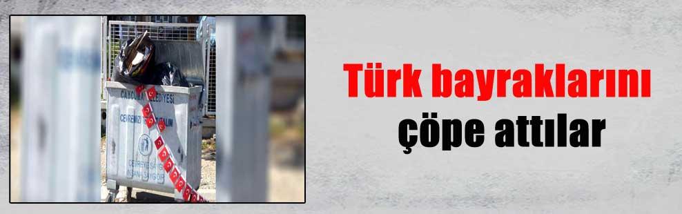 Türk bayraklarını çöpe attılar