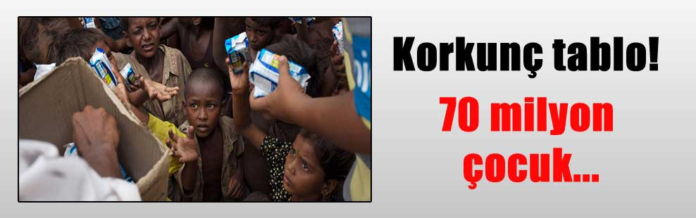 Korkunç tablo! 70 milyon çocuk…