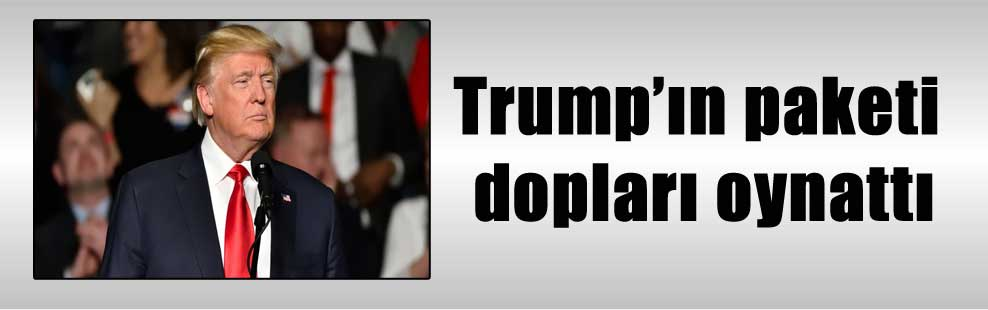 Trump'ın paketi dopları oynattı
