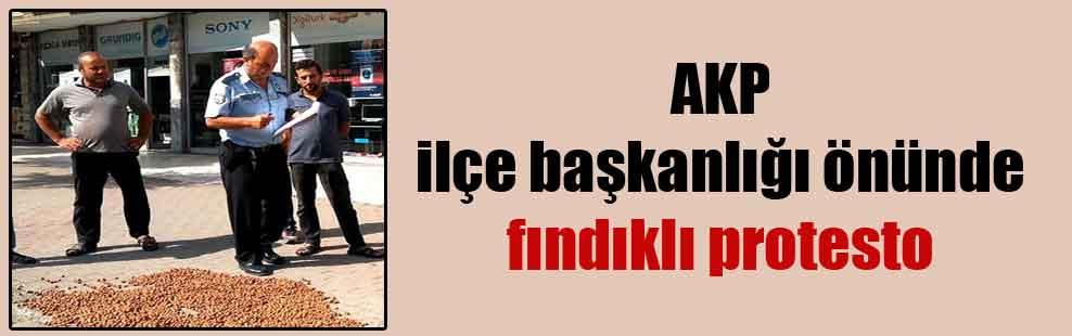 AKP ilçe başkanlığı önünde fındıklı protesto