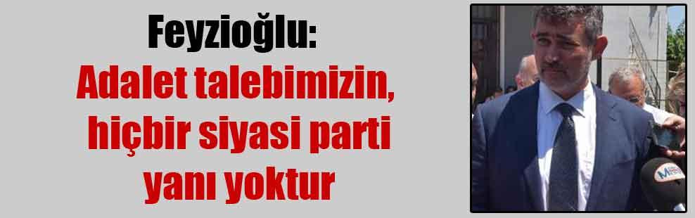Feyzioğlu: Adalet talebimizin, hiçbir siyasi parti yanı yoktur