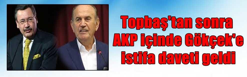 Topbaş'tan sonra AKP içinde Gökçek'e istifa daveti geldi